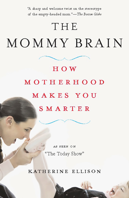 The Mommy Brain - Katherine Ellison